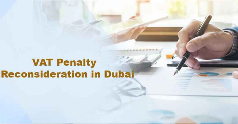 VAT penalty reconsideration in Dubai